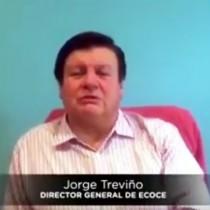 Ingeniero Jorge Treviño / Director general de ECOCE