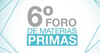 6TO FORO DE MATERIAS PRIMAS. VISIÓN 2020.